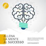 Perché devi allenare la mente al successo