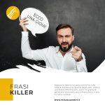 Le frasi Killer: come sostituirle e perché farlo